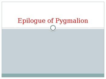 Pygmalion Epilogue Power Point Presentation George Bernard Shaw