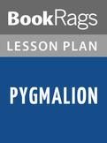 Pygmalion Lesson Plans