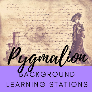 Pygmalion - Pre-Reading Background Learning Stations