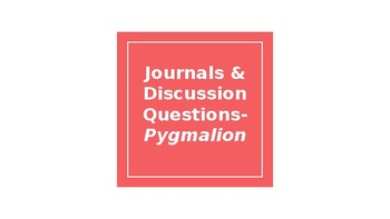 Pygmalion: Study Guides, Journal Prompts, and Discussion Questions