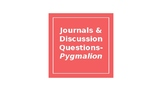 Pygmalion: Study Guides, Journal Prompts, and Discussion Q