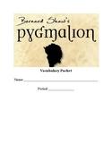 Pygmalion Vocabulary Packet
