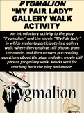 "Pygmalion ""My Fair Lady"" Gallery Walk Activity"