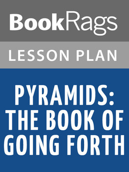 Pyramids: The Book of Going Forth Lesson Plans