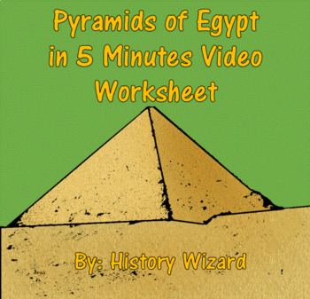 Pyramids of Egypt in 5 Minutes Video Worksheet