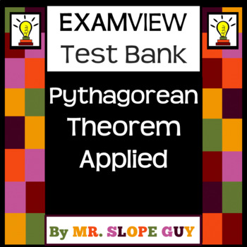 Pythagorean Theorem Applied Test Bank BNK 8.G.B.7 Go Math Geometry for ExamView