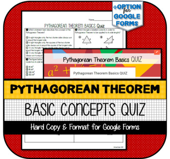 Pythagorean Theorem Basics QUIZ (Hard Copy AND Version for Google Forms)