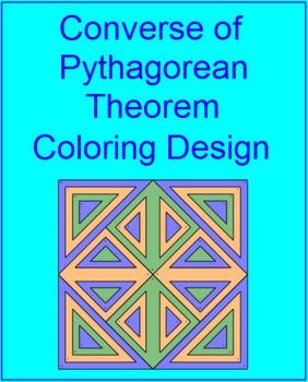 PYTHAGOREAN THEOREM: CONVERSE OF COLORING ACTIVITY # 1 (2 COLOR CHOICES)
