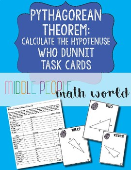Pythagorean Theorem: Calculate the Hypotenuse Who Dunnit Task Card Game