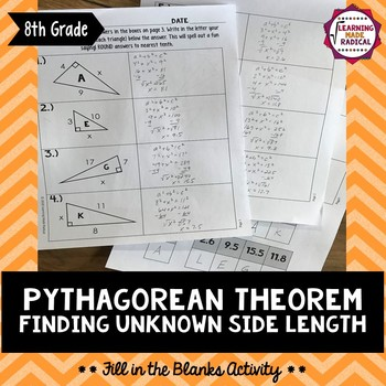 Pythagorean Theorem - Finding Unknown Side Length Fill in the Blanks Activity