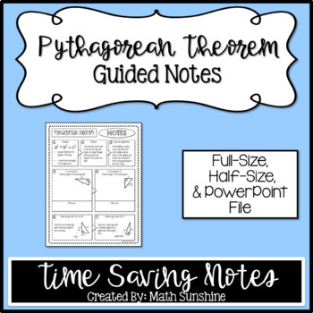 Pythagorean Theorem Guided Notes Time Saving Notes Full and Half-Sheet Sizes