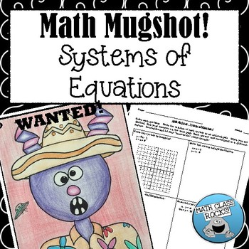 "SYSTEMS OF EQUATIONS - ""MATH MUGSHOT"""