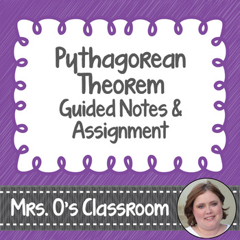 Pythagorean Theorem Notes (with Justifying the Theorem) & Assignment with Keys