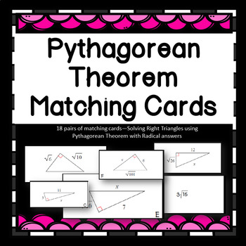 Solving Right Triangles using Pythagorean Thm Radical Answers Matching Card Set