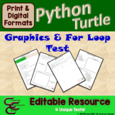 Python 2E Turtle Graphics and For Loop Test Resource Package ⇨EDITABLE⇦