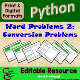 Python 8B Conversion Word Problems ⇨EDITABLE⇦ Resource Package