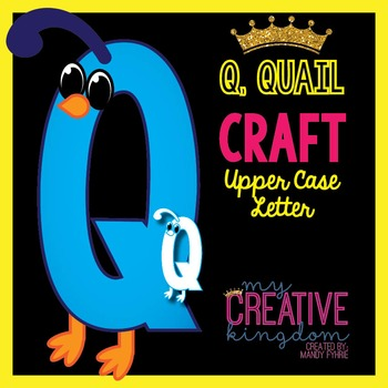 Q - Quail Upper Case Alphabet Letter Craft