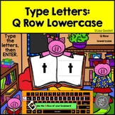 Q Row Lowercase Typing Center - Internet - No Prep BoomCards