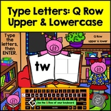 Q Row Upper & Lowercase Typing Center - Internet - No Prep BoomCards
