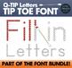 Q-Tip Letter Font • Tip Toe Alphabet Learning Font