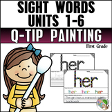 Sight Word Q-Tip Painting (Journeys Sight Words Grade 1 Units 1-6 Supplement)