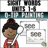 Journeys Sight Words Q-Tip Painting Kindergarten Units 1-6