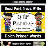 "Q-Tip Painting Sight Words--Dolch Primer ""Read, Paint, Tra"