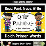 Q-Tip Painting Sight Words--Dolch Primer Words, Read, Paint, Trace, Write