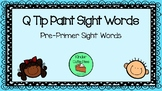 Q Tip Painting Sight Words - Pre-Primer