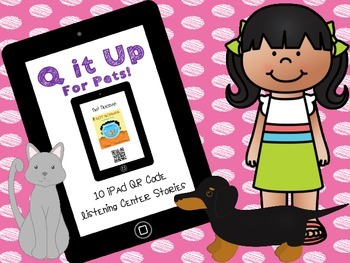 Q it Up for Pets! {10 iPad QR Code Listening Center Books}