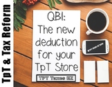 QBI: The New Deduction for Your TpT Store