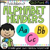QLD Font Word Wall Alphabet Headers {Rainbow Theme}