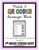 QR CODES- 5th Eureka Math (Solve Multi-Step Word Problems) Module 3, Lesson 15