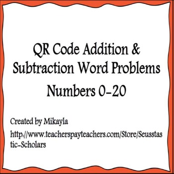 QR Code Addition & Subtraction Word Problems Using Numbers 1-20