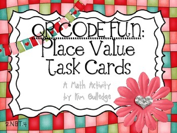 QR Code Fun: Valentine's Day Place Value Task Cards 2.NBT.4