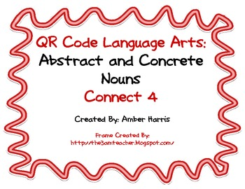 QR Code Language Arts:  Abstract and Concrete Nouns Connect 4