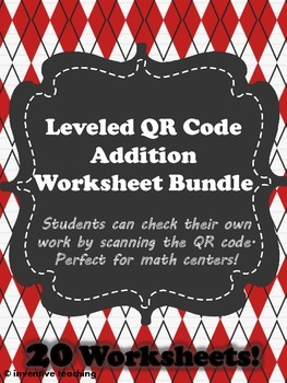 QR Code Leveled Addition Worksheet Bundle- 20 worksheets with answer keys!