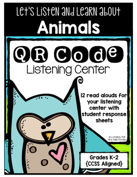 QR Code Listening Center (Common Core Aligned)- Animals!