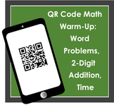 QR Code Math Warm-Ups Pack 2: Word Problems, 2-Digit Addition, Time