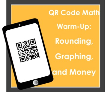 QR Code Math Warm-Ups Pack 4: Rounding, Graphing, and Money