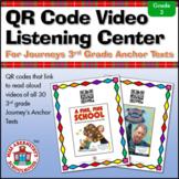 QR Code Video Listening Center for Journeys 3rd Grade Anch