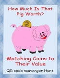 QR Code Scavenger Hunt- How Much is That Pig Worth Matchin