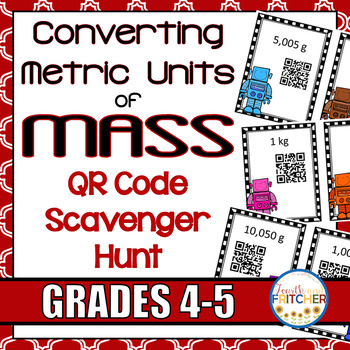 QR Code Scavenger Hunt: Converting Metric Units of Mass