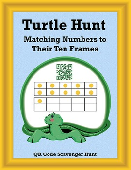 QR Code Scavenger Hunt- Turtle Hunt Matching Numbers to Their Ten Frames