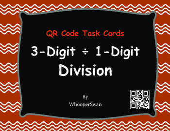 QR Code Task Cards: 3-Digit and 1-Digit Division