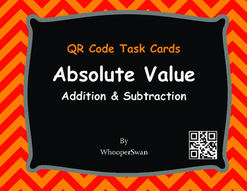 QR Code Task Cards: Absolute Value - Addition & Subtraction