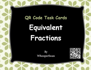 QR Code Task Cards: Equivalent Fractions