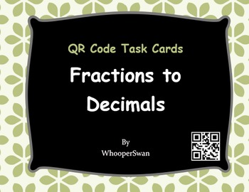 QR Code Task Cards: Fractions to Decimals