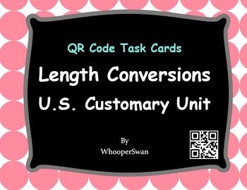 QR Code Task Cards: Length Conversions U.S. Customary Unit