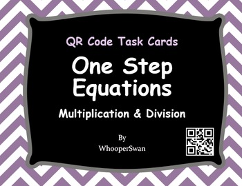 QR Code Task Cards: One Step Equations (Multiplication & D